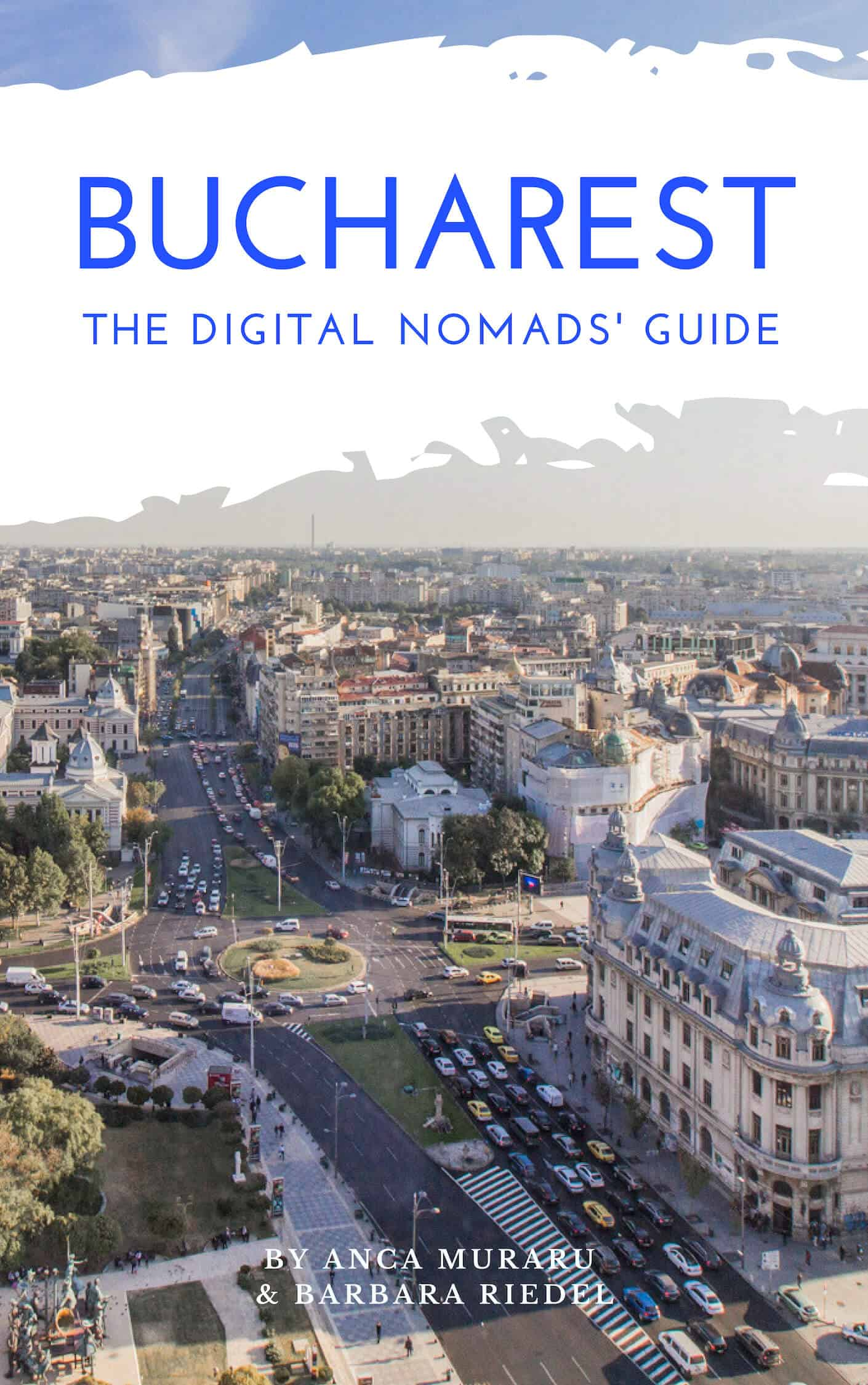 Bucharest Guide for Digital Nomads
